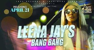 बैंग बैंग Bang Bang Lyrics in Hindi - Leena Jay