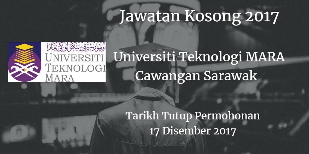 Jawatan Kosong Universiti Teknologi MARA (UiTM) Cawangan Sarawak  17 Disember 2017