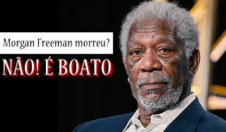 Morgan Freeman morreu de 'causas naturais'? Não, é boato.