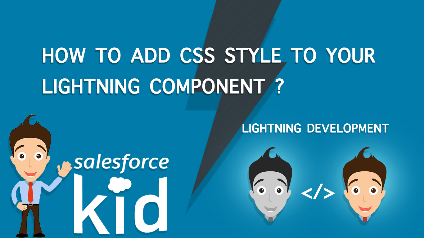 How To Add CSS Styling To Your Lightning Component ? salesforcekid