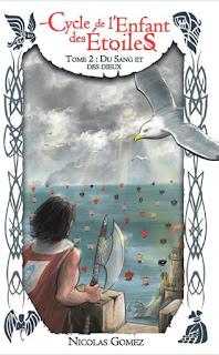 Le cycle de l'enfant des étoiles tome 2 : du Sang et des Dieux de Nicolas Gomez
