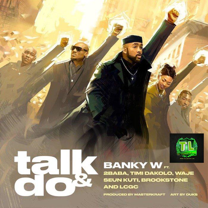 Banky-W-Ft-2Baba-Timi-Dakolo-Waje-Seun-Kuti-Brookstone-LCGC-Talk-And-Do-mp3-download-Teelamford