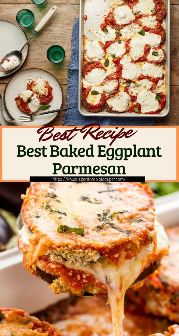 Best Baked Eggplant Parmesan #dinnerrecipe #food #amazingrecipe #easyrecipe