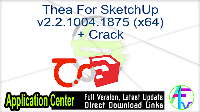 Thea For SketchUp v2.2.1004.1875 (x64) + Crack