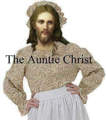 The Auntie Christ - Jesus dressed as your auntie