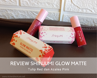 Review Shinjumi Glow Matte Tulip Red dan Azalea