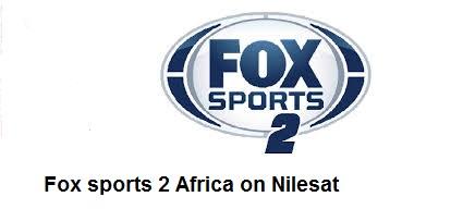 تردد القناة الرياضية Fox Sports 2 Africa على النايل سات