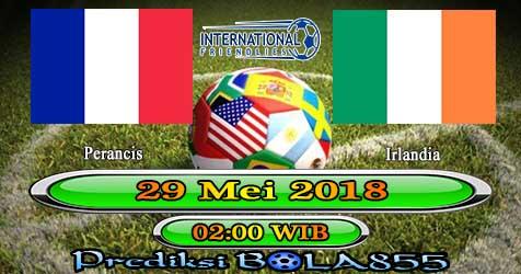 Prediksi Bola855 France vs Ireland 29 Mei 2018