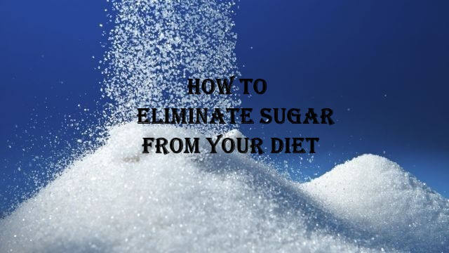 How To Eliminate Sugar From Your Diet, healthy eating