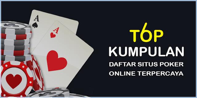 Kumpulan Daftar Situs Judi Poker Qq Online Taruhan Uang Asli Terpercaya