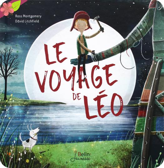 Le voyage de Léo de Ross Montgomery et David Litchfield - Belin Jeunesse