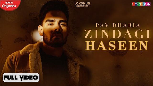 Song  :  Zindagi Haseen Lyrics Singer  :  Pav Dharia Lyrics  :  Vicky Sandhu Music  :  Pav Dharia Director  :  Rohit Negah