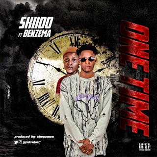 MUSIC: Skiido ft Benzema – One Time