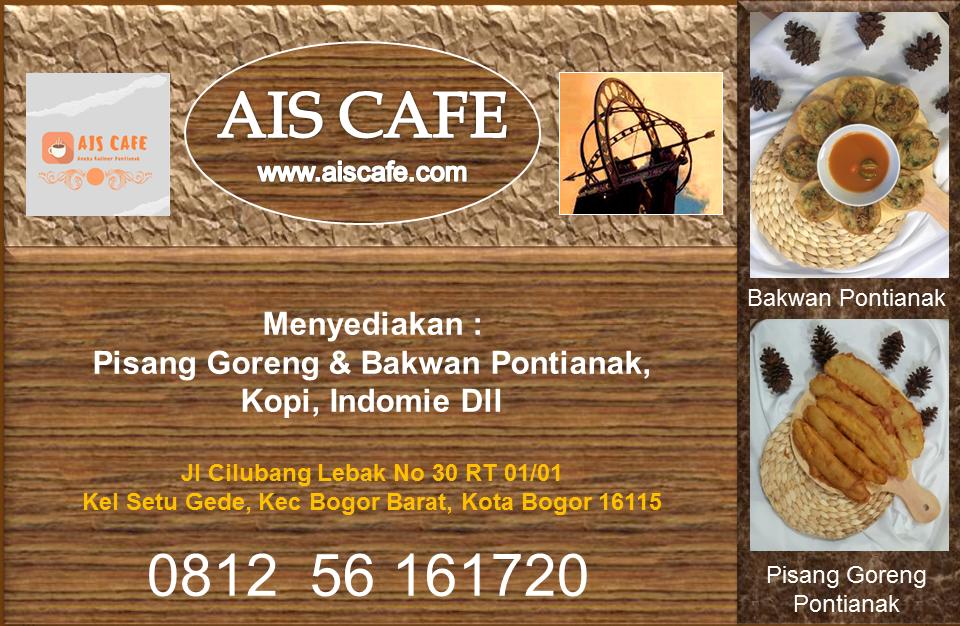 AIS CAFE - PISANG GORENG PONTIANAK, BAKWAN PONTIANAK,  BOGOR . 0812 56 161720