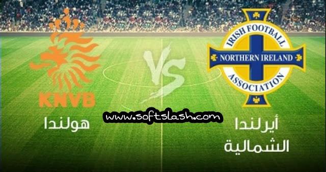 شاهد مباراة North Ireland  vs Holanda live بمختلف الجودات