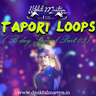 Tapori Loops | Part 03 | Dj Nikhil Martyn