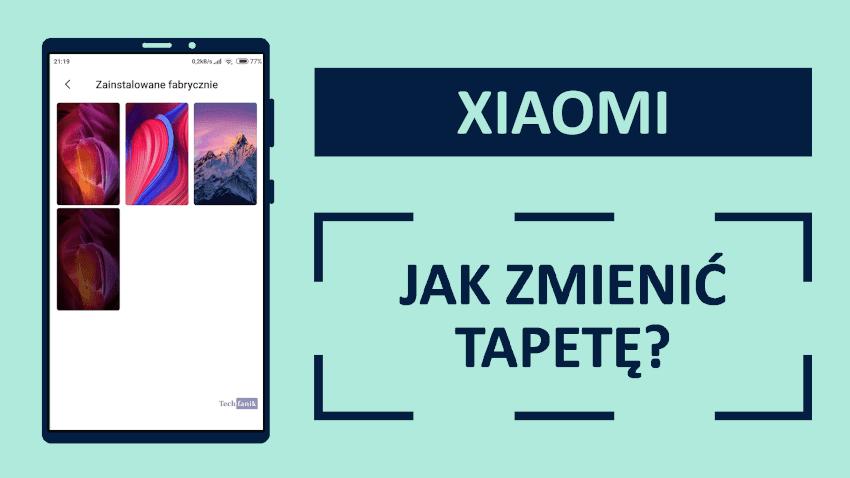 Xiaomi Jak zmienić tapetę?