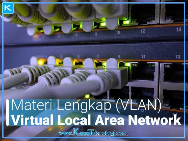 Apa pengertian vlan, fungsi vlan, jenis-jenis dan tipe vlan, cara kerja vlan, serta kelebihan dan kekurangan vlan pada jaringan komputer. Lalu, apa yang dimaksud Port Based VLANs (Untagged VLAN) dan Tagged VLAN.