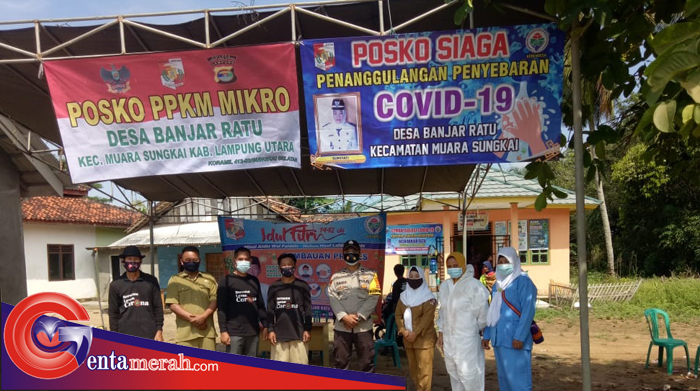 Cegah Penyebaran Covid Masuk, Desa  Banjar Ratu Dirikan Posko PPKMD