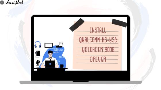 Cara Install Qualcomm HS-USB QDLoader 9008 Driver