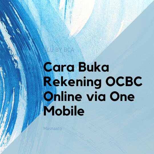 Cara Buka Rekening OCBC Online via One Mobile