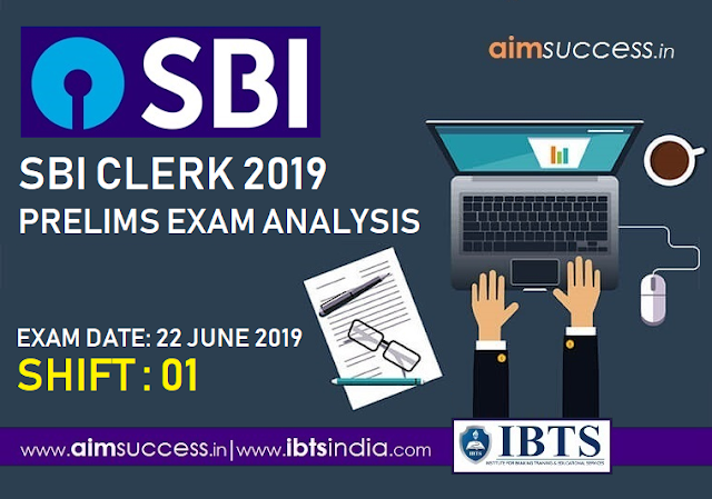 SBI Clerk Prelims Exam Analysis 22 June 2019 (Shift - 01)