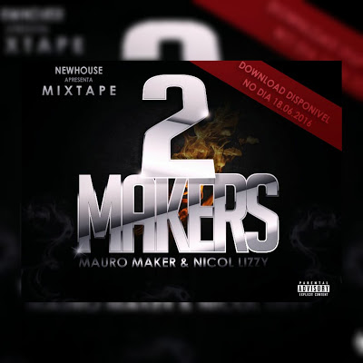 "Mauro Maker & Nicol Lizzy - Mixtape ""2 Makers"""