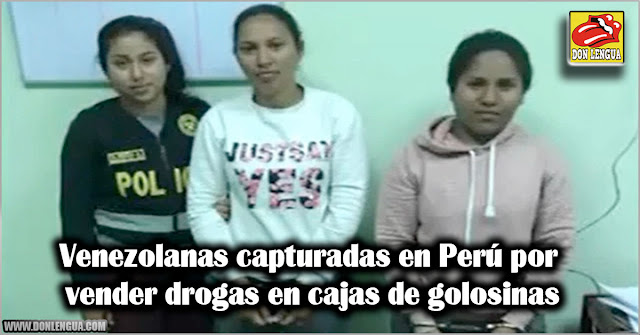 Venezolanas capturadas en Perú por vender drogas en cajas de golosinas