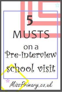Advice for teacher pre-interview school visits