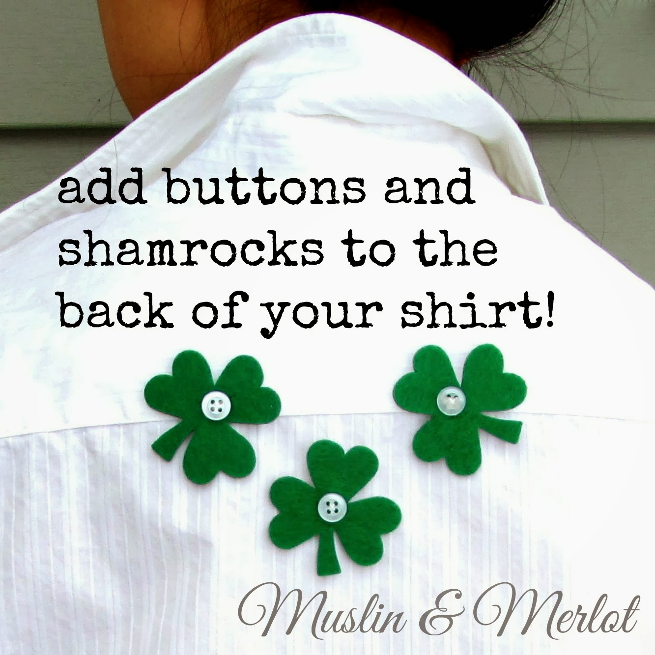 Add shamrocks to your shirt! by Muslin & Merlot