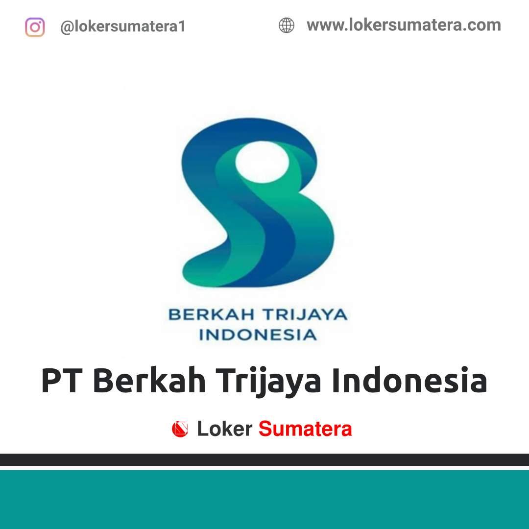Lowongan Kerja Padang: PT Berkah Trijaya Indonesia Maret 2021