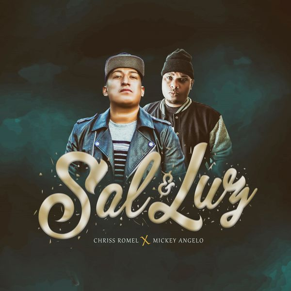 Chriss Romel – Sal y Luz (Feat.Mickey Angelo) (Single) 2021 (Exclusivo WC)