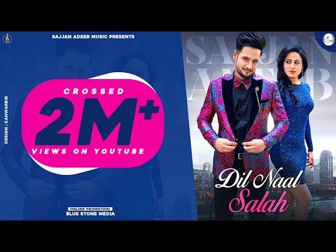 Song  :  Dil Naal Salah Song Lyrics Singer  :  Sajjan Adeeb & Gurlej Akhtar Lyrics  :  Surinder Baba Music  :  Yeah Proof Director  :  Rimpy Prince