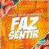 DJ Nelasta feat. Paulelson & Kelson Most Wanted - Faz Sentir (ReggaeTown) [Download]