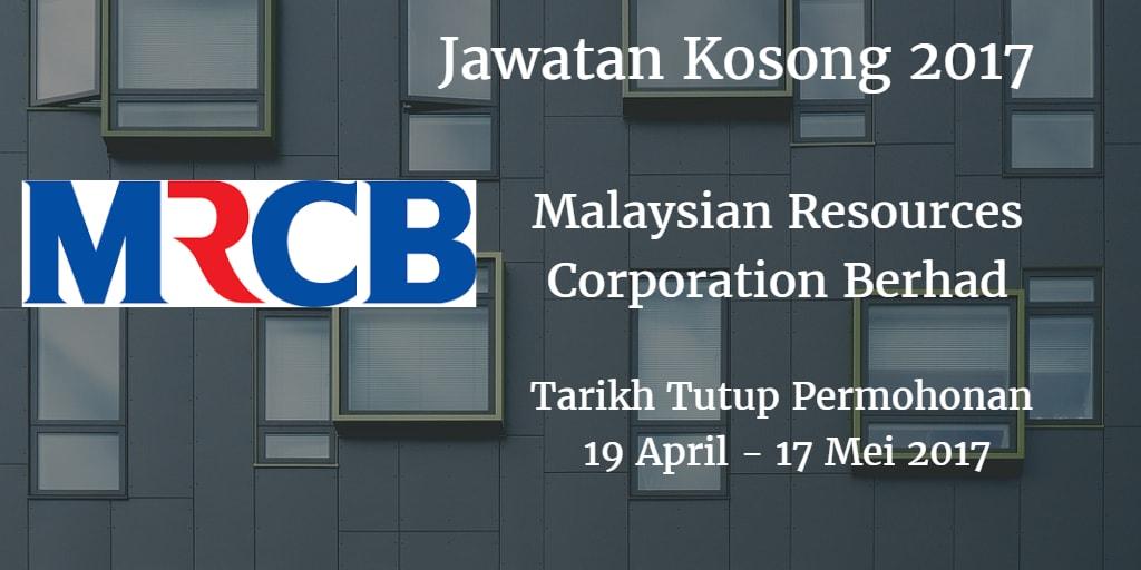 Jawatan Kosong MRCB 19 April - 17 Mei 2017