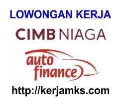 Lowongan Kerja CIMB Niaga Auto Finance