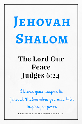 Jehovah Shalom is from Judges 6:24 and it means The Lord Our Peace