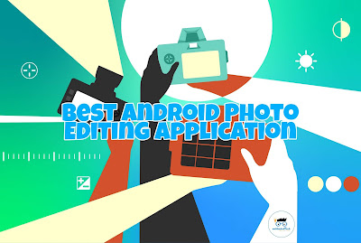 Best Android Photo Editing Application 2020