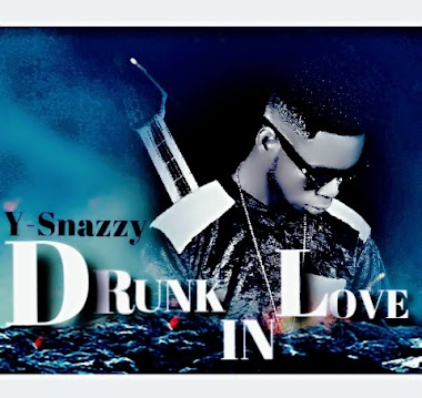 Download [Music] Y-Snazzy - Drunk In Love