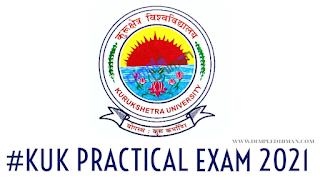 Kuk Practical Exam 2021 : कुरुक्षेत्र विश्वविद्यालय प्रैक्टिकल परीक्षाएं कब शूरू होंगी - डिंपल धीमान