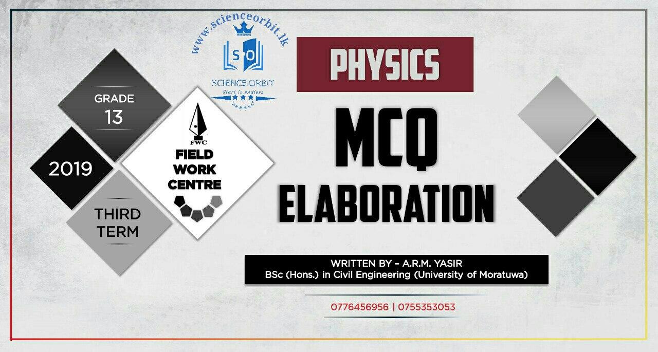 PHYSICS_MCQ Elaboration FWC June 2019 Batch By: ARM Yasir sir BSc