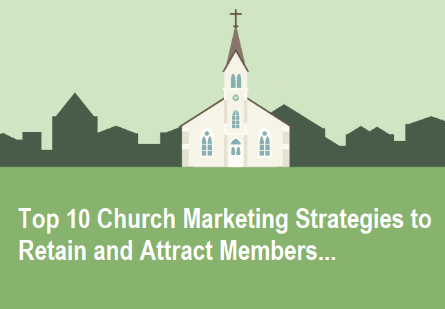 Church Marketing Strategies to Retain and Attract Members