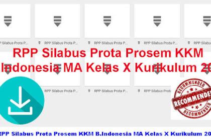 RPP Silabus Prota Prosem KKM B.Indonesia MA Kelas X Kurikulum 2013