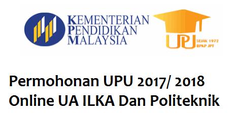 Permohonan UPU 2017/ 2018 Online UA ILKA Dan Politeknik
