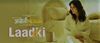 Laadki - Angrezi Medium | Irrfan, Kareena, Radhika | Rekha Bhardwaj, Sachin-Jigar | 13 March - Taniskha Sanghvi, Kirtidan Gadhvi, Rekha Bhardwaj Lyrics