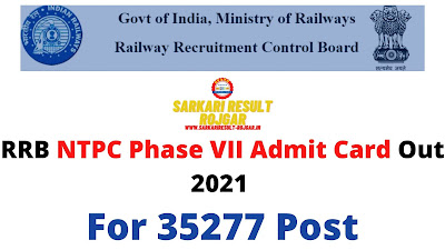 Sarkari Exam: RRB NTPC Phase VII Admit Card Out 2021 For 35277 Post