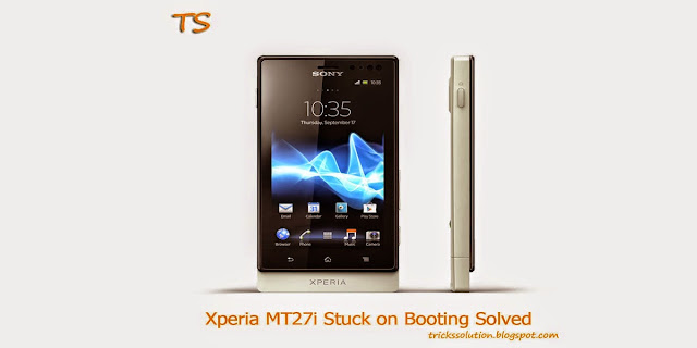 Xperia MT27i Stuck on Booting Solved