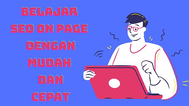 belajar seo on page dengan mudah dan cepat