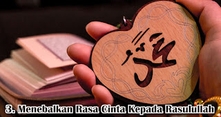 Menebalkan Rasa Cinta Kepada Rasulullah merupakan salah satu hikmah memperingati peringatan maulid nabi