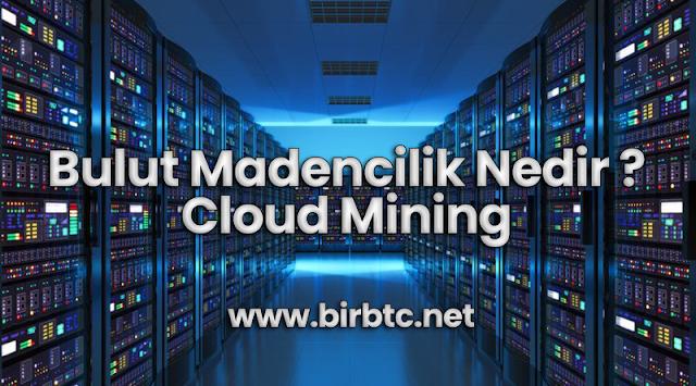 Bulut Madencilik Nedir ?  Cloud Mining